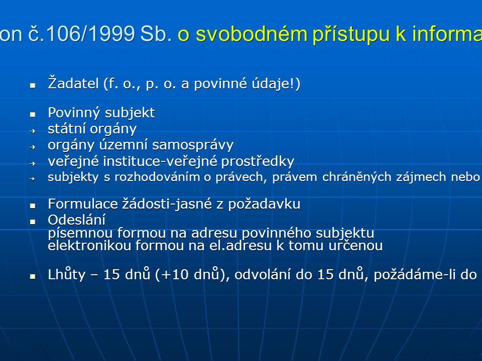 Na co nemám nárok.Dle zákona 106/1999 Sb. (obchodní tajemství) § 17, díl V, zák.č.