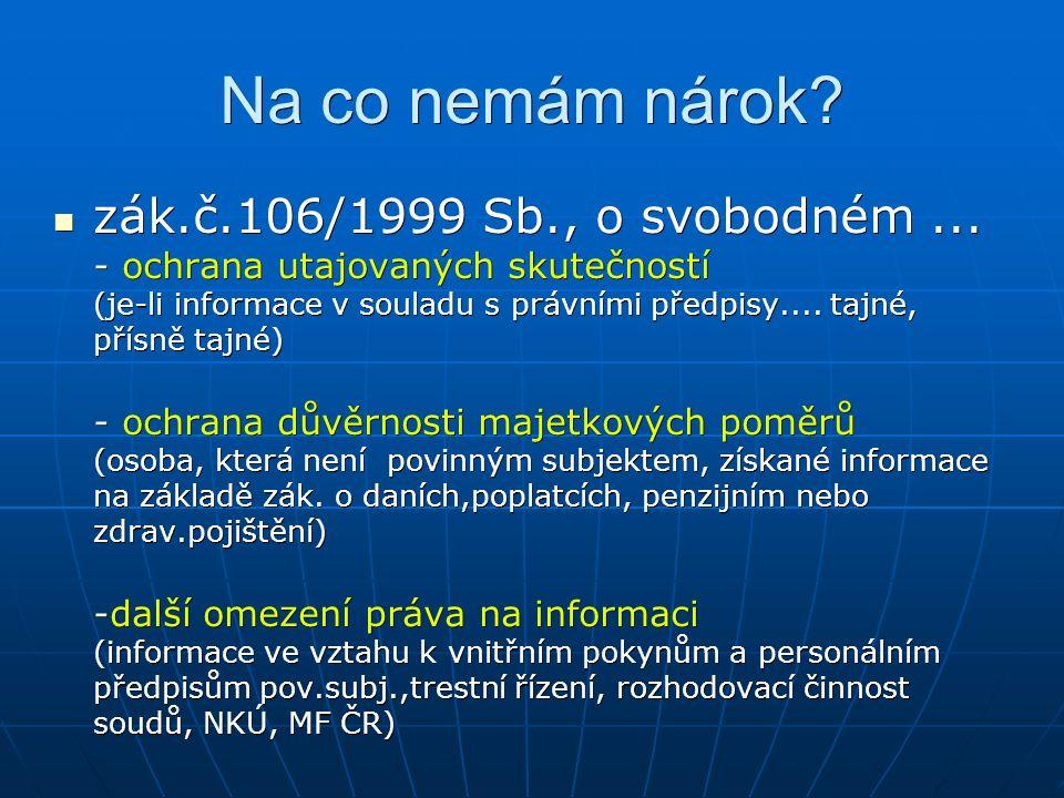 Na co nemám nárok. zák.č.106/1999 Sb., o svobodném...