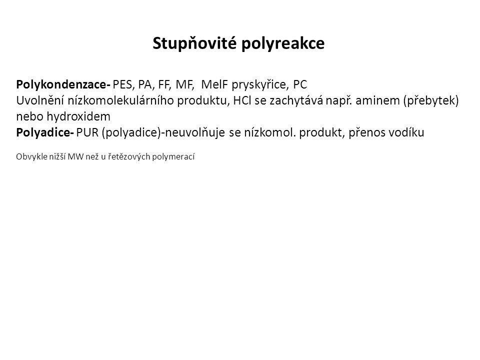 Stupňovité polyreakce Polykondenzace- PES, PA, FF, MF, MelF pryskyřice, PC Uvolnění nízkomolekulárního produktu, HCl se zachytává např.