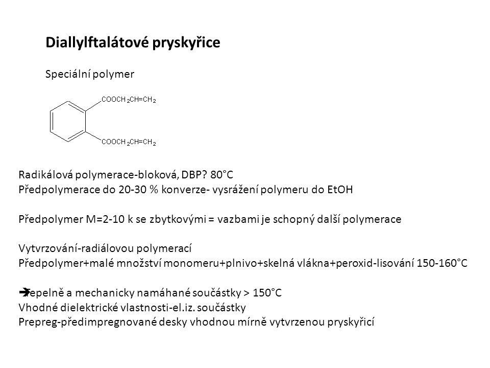 Diallylftalátové pryskyřice Speciální polymer Radikálová polymerace-bloková, DBP.