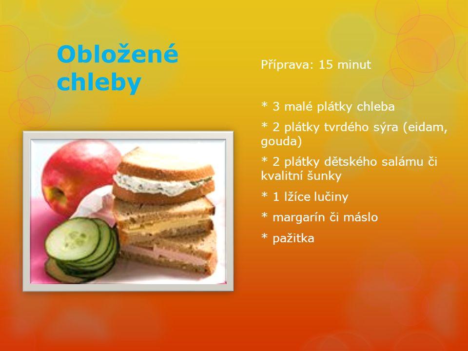 Obložené chleby Příprava: 15 minut * 3 malé plátky chleba * 2 plátky tvrdého sýra (eidam, gouda) * 2 plátky dětského salámu či kvalitní šunky * 1 lžíce lučiny * margarín či máslo * pažitka
