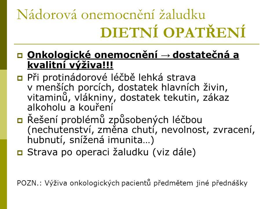 Nádorová onemocnění žaludku DIETNÍ OPATŘENÍ  Onkologické onemocnění → dostatečná a kvalitní výživa!!.