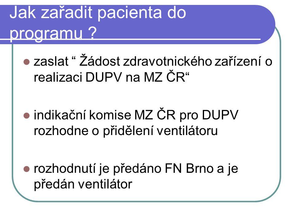 Vybavení FN Brno  Ventilátor a náhradní zdroj  Spotřební materiál k ventilační péči(okruhy, spojky, filtry)  Kompletní servis přístroje  Pojištění přístroje  Pomoc při řešení problémů Pacient Hrazené pojišťovnou  Odsávačka  El.