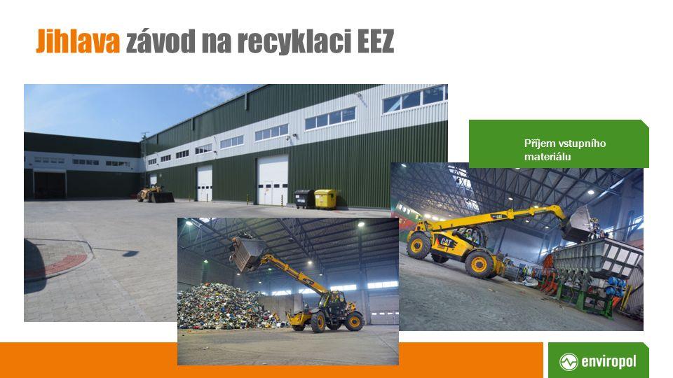 Jihlava závod na recyklaci EEZ Příjem vstupního materiálu