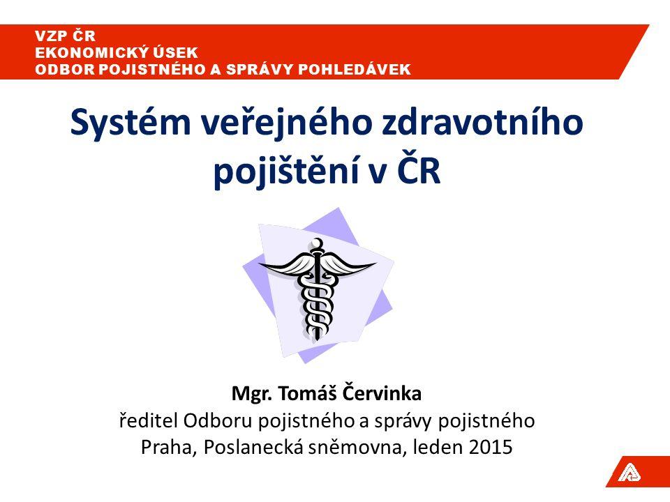 Systém veřejného zdravotního pojištění v ČR Mgr.