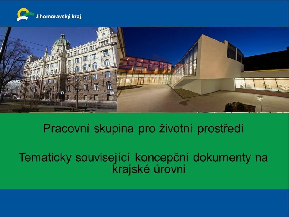 Pracovní skupina pro životní prostředí Tematicky související koncepční dokumenty na krajské úrovni