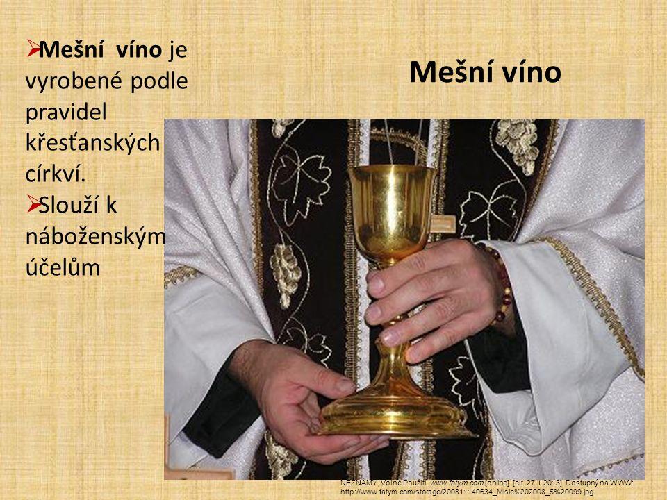Mešní víno  Mešní víno je vyrobené podle pravidel křesťanských církví.