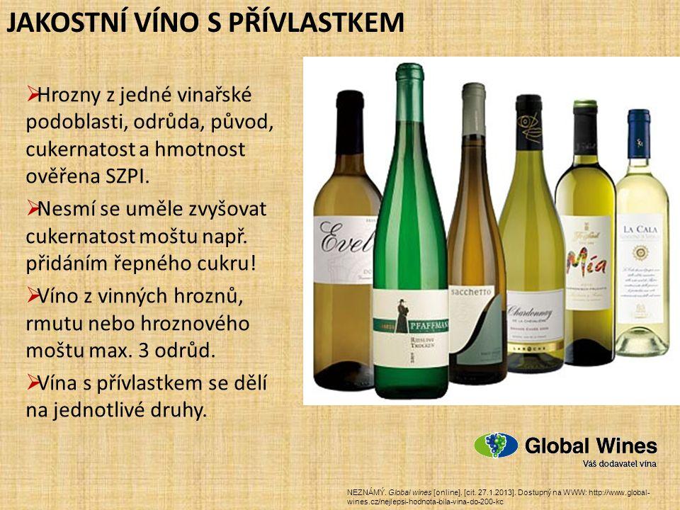 JAKOSTNÍ VÍNO S PŘÍVLASTKEM  Hrozny z jedné vinařské podoblasti, odrůda, původ, cukernatost a hmotnost ověřena SZPI.