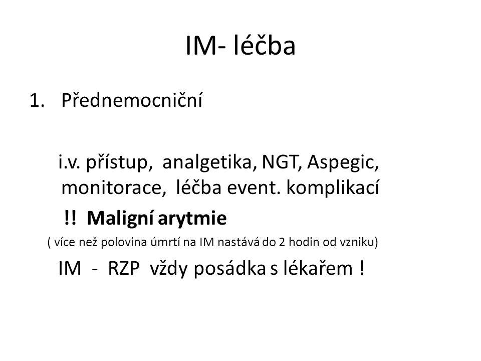IM- léčba 1.Přednemocniční i.v. přístup, analgetika, NGT, Aspegic, monitorace, léčba event.