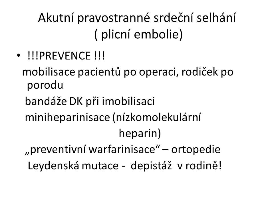 Akutní pravostranné srdeční selhání ( plicní embolie) !!!PREVENCE !!.