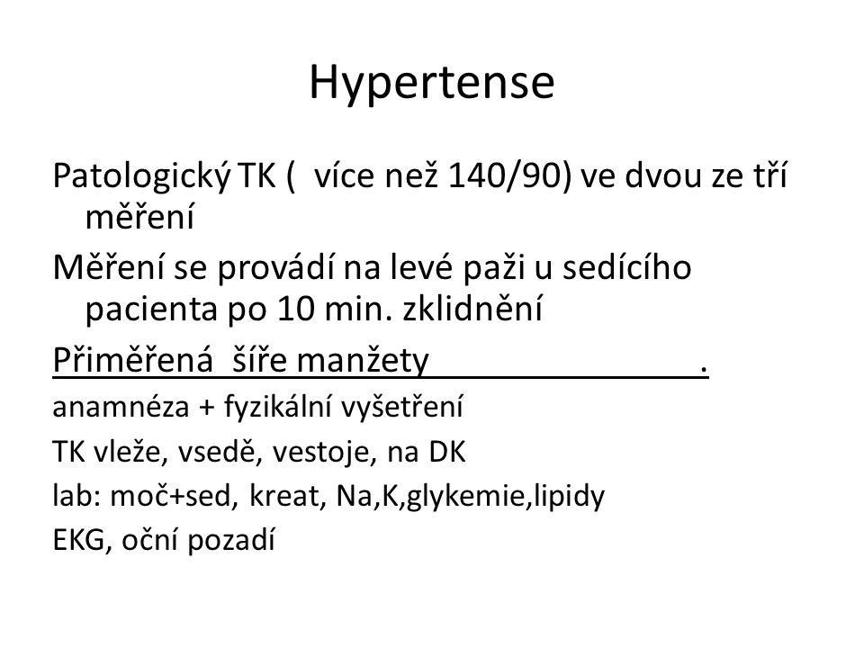 Hypertense Patologický TK ( více než 140/90) ve dvou ze tří měření Měření se provádí na levé paži u sedícího pacienta po 10 min.