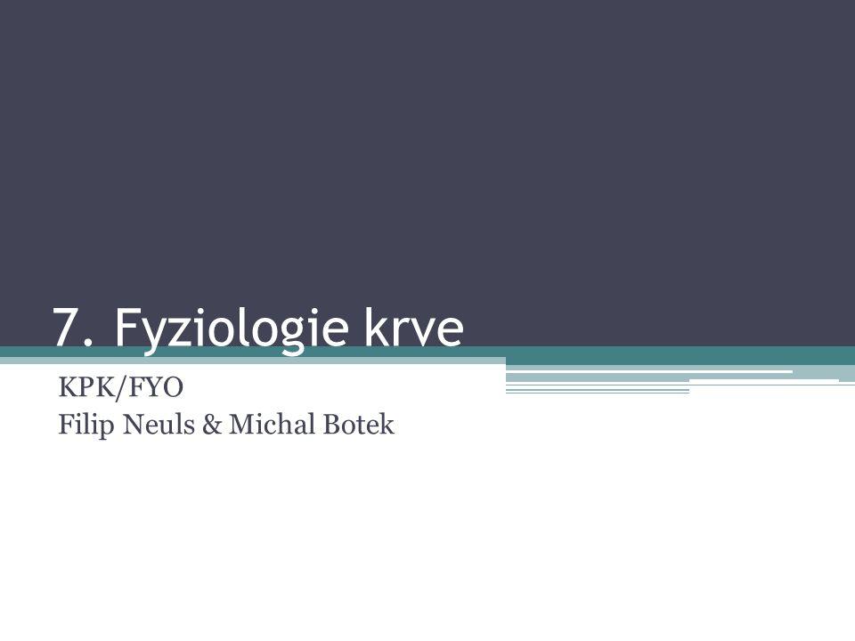 7. Fyziologie krve KPK/FYO Filip Neuls & Michal Botek