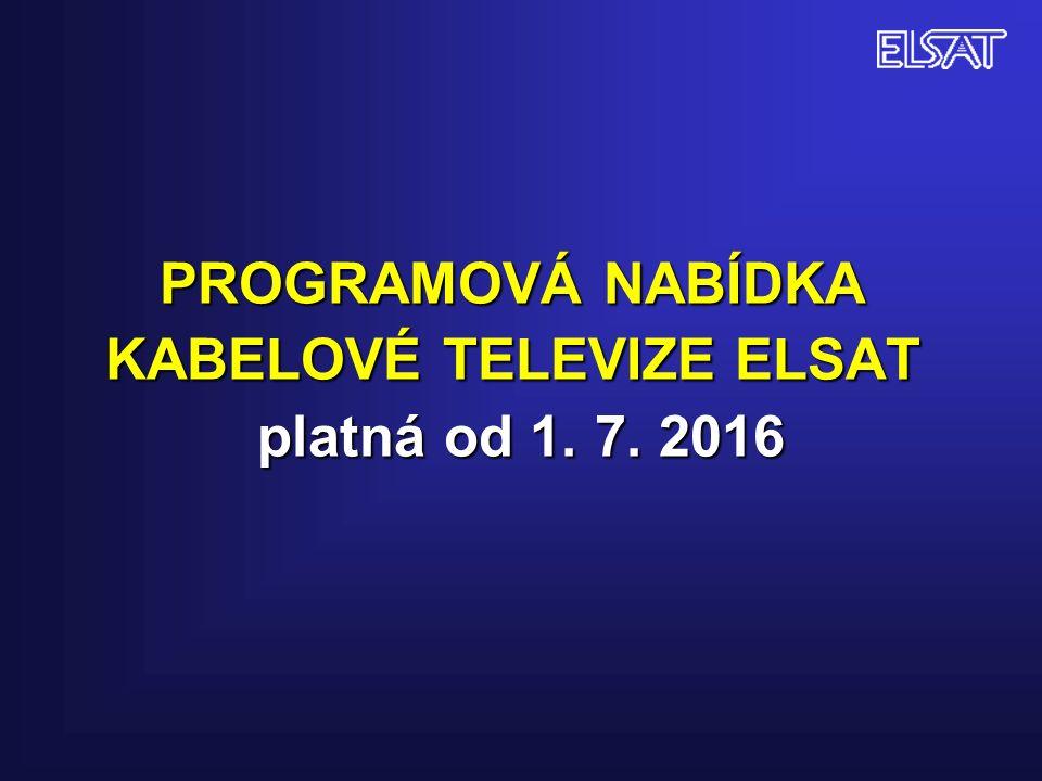 PROGRAMOVÁ NABÍDKA KABELOVÉ TELEVIZE ELSAT platná od 1. 7. 2016