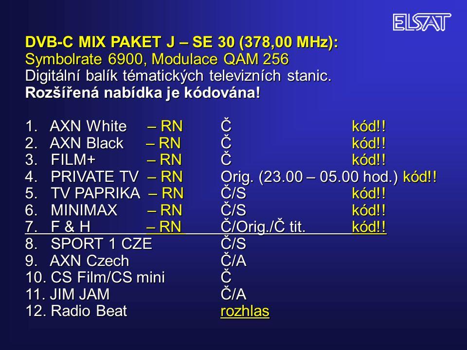 DVB-C MIX PAKET J – SE 30 (378,00 MHz): Symbolrate 6900, Modulace QAM 256 Digitální balík tématických televizních stanic.