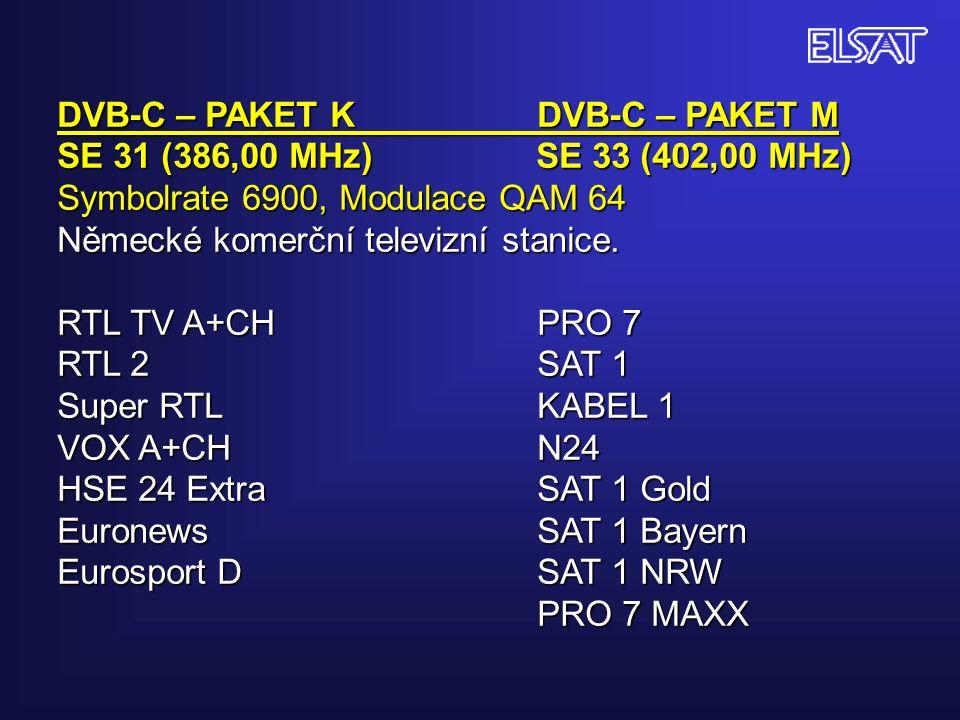 DVB-C – PAKET K DVB-C – PAKET M SE 31 (386,00 MHz) SE 33 (402,00 MHz) Symbolrate 6900, Modulace QAM 64 Německé komerční televizní stanice.