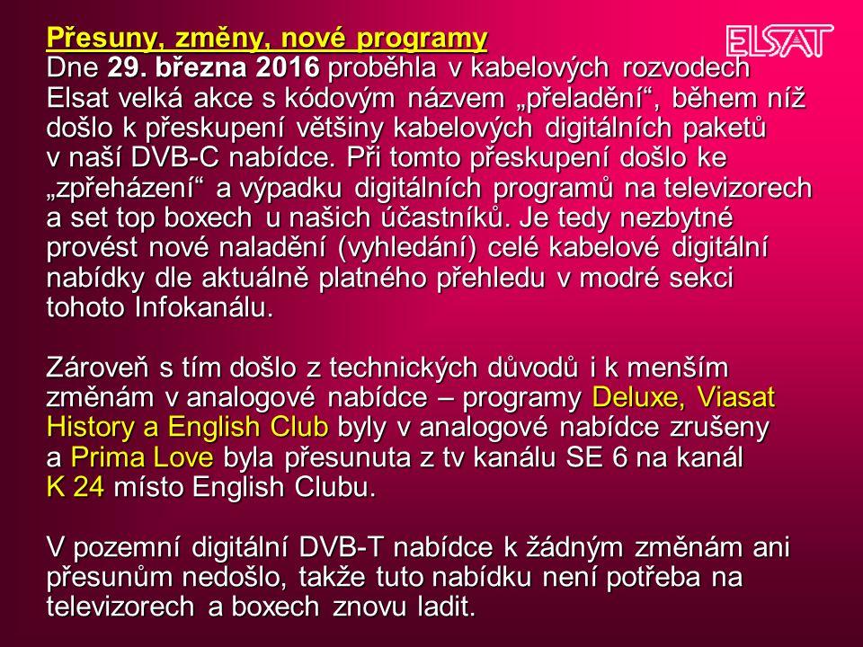 řesuny, změny, nové programy Dne 29.