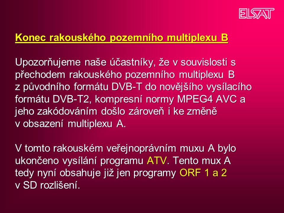 Konec rakouského pozemního multiplexu B Upozorňujeme naše účastníky, že v souvislosti s přechodem rakouského pozemního multiplexu B z původního formátu DVB-T do novějšího vysílacího formátu DVB-T2, kompresní normy MPEG4 AVC a jeho zakódováním došlo zároveň i ke změně v obsazení multiplexu A.