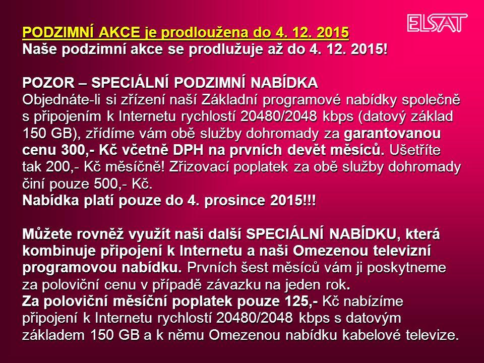 PODZIMNÍ AKCE je prodloužena do 4. 12. 2015 Naše podzimní akce se prodlužuje až do 4.