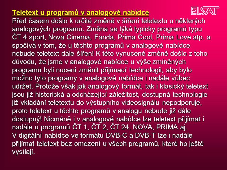 Teletext u programů v analogové nabídce Před časem došlo k určité změně v šíření teletextu u některých analogových programů.