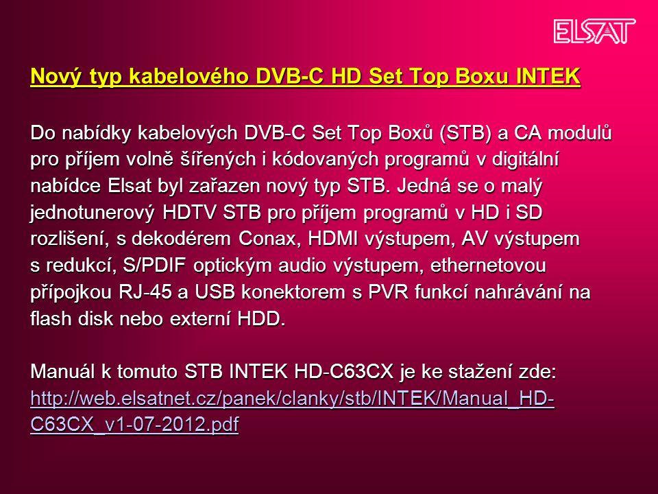 Nový typ kabelového DVB-C HD Set Top Boxu INTEK Do nabídky kabelových DVB-C Set Top Boxů (STB) a CA modulů pro příjem volně šířených i kódovaných programů v digitální nabídce Elsat byl zařazen nový typ STB.
