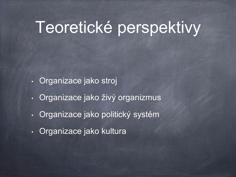 Organizace jako stroj Jak máme strukturovat organizaci, aby dosahovala maximální produkce.