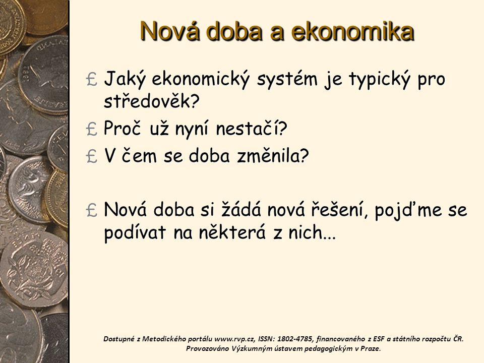 Nová doba a ekonomika £ Jaký ekonomický systém je typický pro středověk.