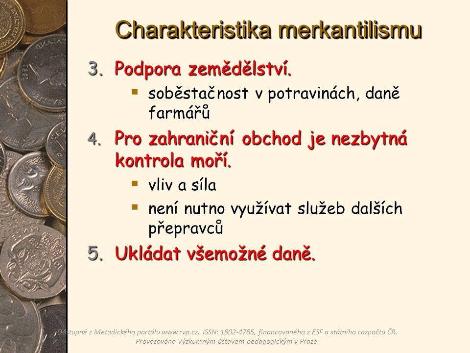 Charakteristika merkantilismu 3.Podpora zemědělství.