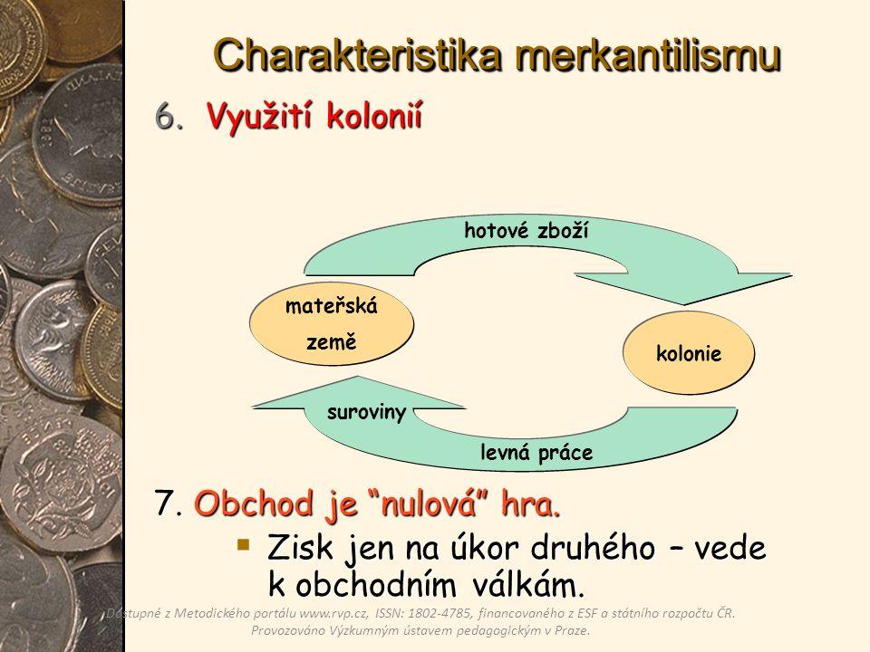Charakteristika merkantilismu 6.Využití kolonií 7.