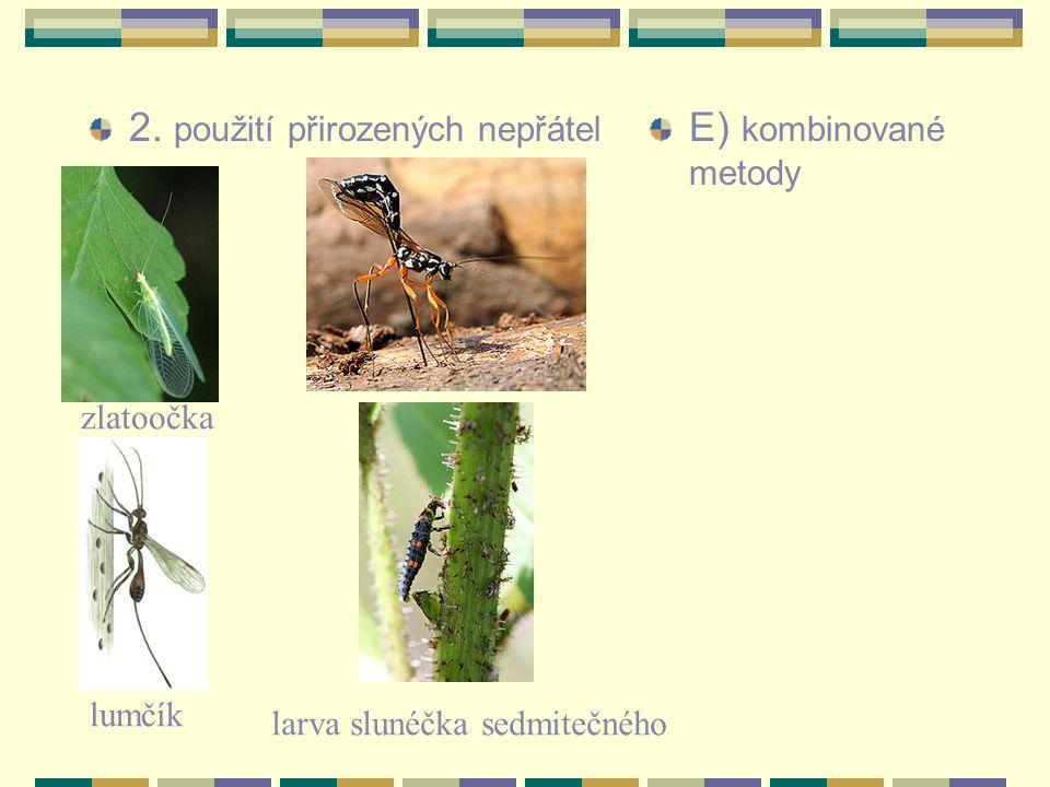 C) chemická ochrana (insekticidy) D) biologická ochrana: 1.feromonové lapače
