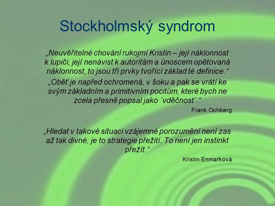"""Stockholmský syndrom """"Neuvěřitelné chování rukojmí Kristin – její náklonnost k lupiči, její nenávist k autoritám a únoscem opětovaná náklonnost, to js"""