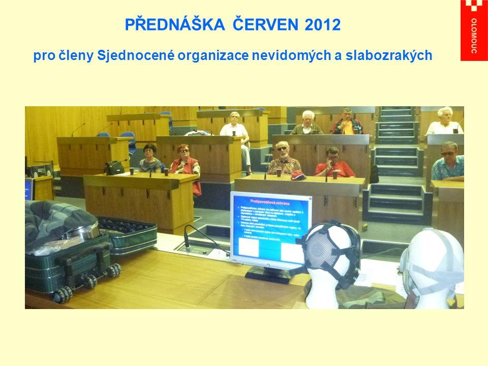 PŘEDNÁŠKA ČERVEN 2012 pro členy Sjednocené organizace nevidomých a slabozrakých