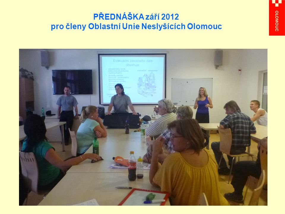 PŘEDNÁŠKA září 2012 pro členy Oblastní Unie Neslyšících Olomouc