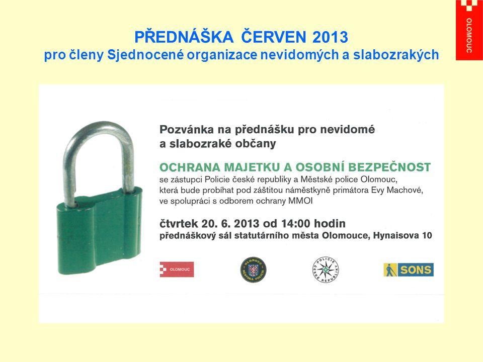 PŘEDNÁŠKA ČERVEN 2013 pro členy Sjednocené organizace nevidomých a slabozrakých