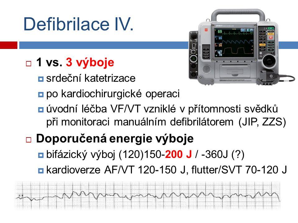 Defibrilace IV.  1 vs.