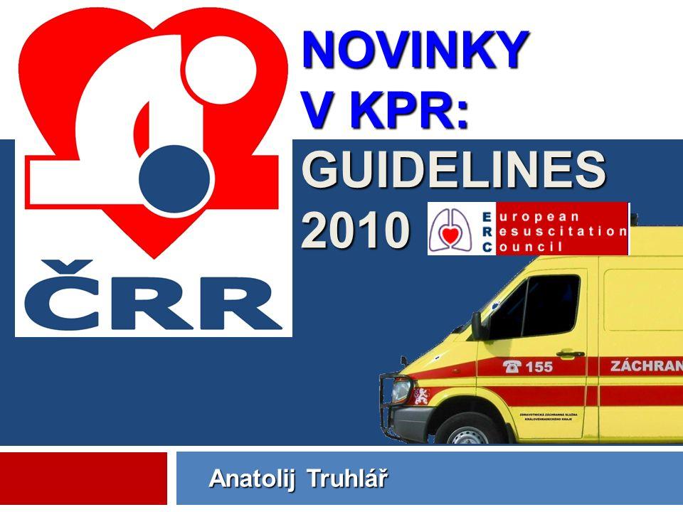 Anatolij Truhlář NOVINKY V KPR: GUIDELINES 2010