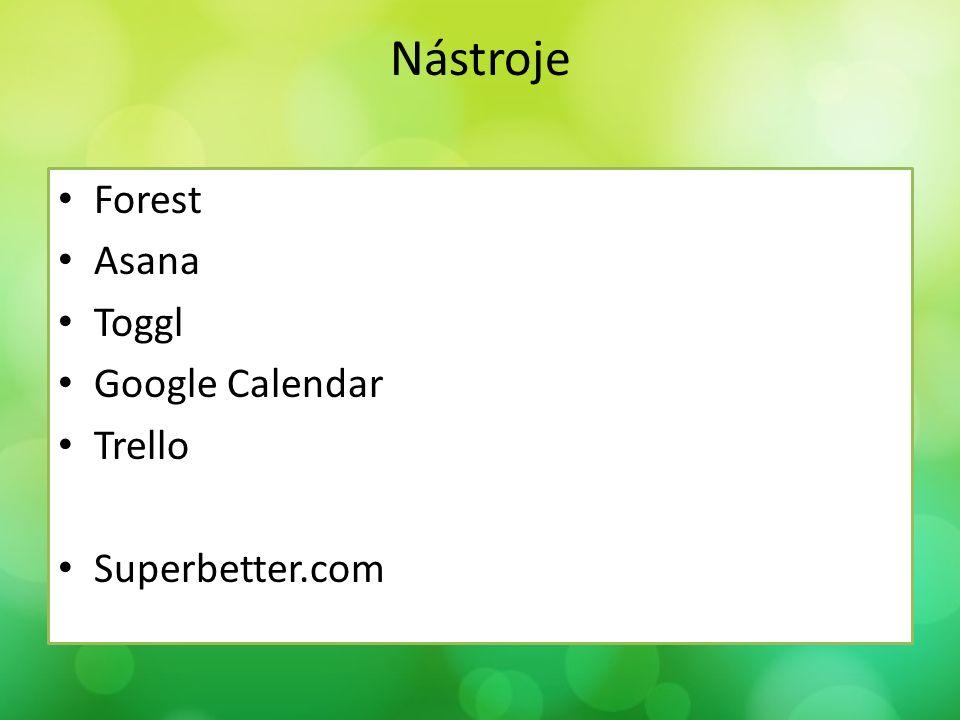 Nástroje Forest Asana Toggl Google Calendar Trello Superbetter.com