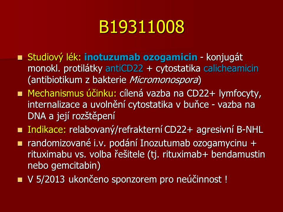 B19311008 Studiový lék: inotuzumab ozogamicin - konjugát monokl. protilátky antiCD22 + cytostatika calicheamicin (antibiotikum z bakterie Micromonospo