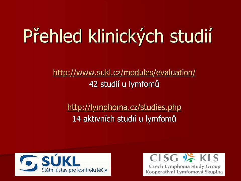http://www.sukl.cz/modules/evaluation/ 42 studií u lymfomů http://lymphoma.cz/studies.php 14 aktivních studií u lymfomů Přehled klinických studií