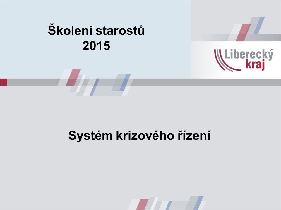 Systém krizového řízení Školení starostů 2015