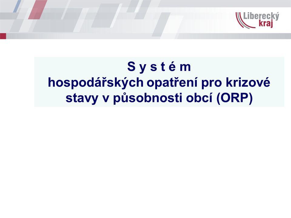 S y s t é m hospodářských opatření pro krizové stavy v působnosti obcí (ORP)