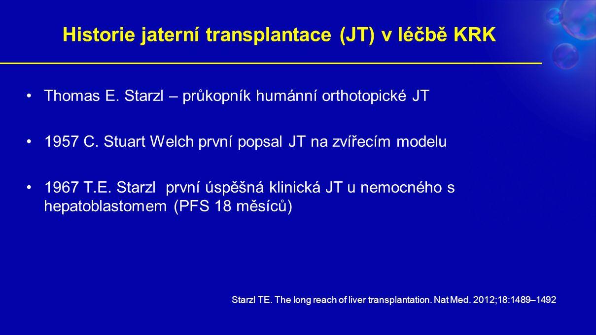 Historie jaterní transplantace (JT) v léčbě KRK Thomas E.