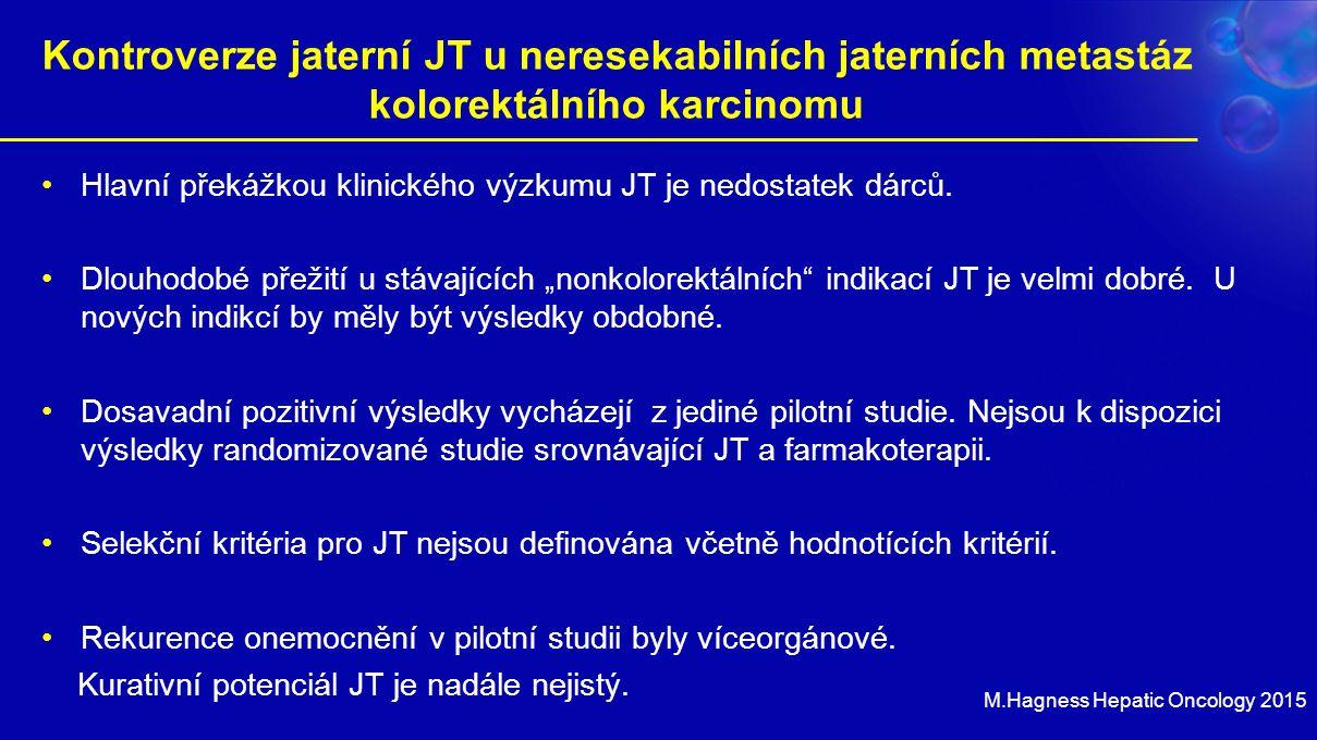 Kontroverze jaterní JT u neresekabilních jaterních metastáz kolorektálního karcinomu Hlavní překážkou klinického výzkumu JT je nedostatek dárců.