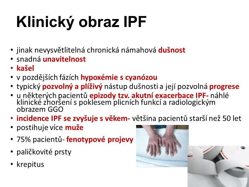 Klinický obraz IPF jinak nevysvětlitelná chronická námahová dušnost snadná unavitelnost kašel v pozdějších fázích hypoxémie s cyanózou typický pozvolný a plíživý nástup dušnosti a její pozvolná progrese u některých pacientů epizody tzv.