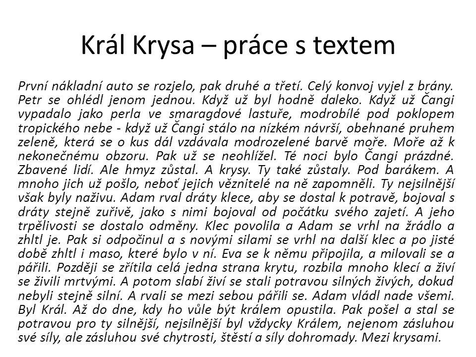 Král Krysa – práce s textem První nákladní auto se rozjelo, pak druhé a třetí.
