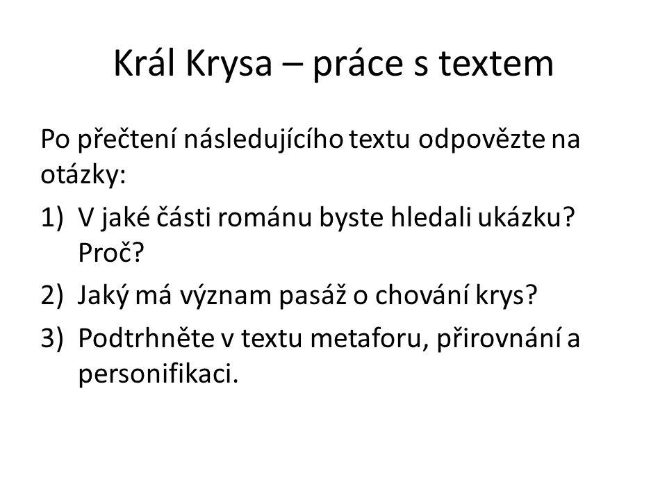 Král Krysa – práce s textem Po přečtení následujícího textu odpovězte na otázky: 1)V jaké části románu byste hledali ukázku.