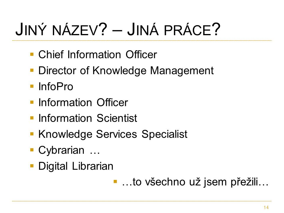  Chief Information Officer  Director of Knowledge Management  InfoPro  Information Officer  Information Scientist  Knowledge Services Specialist