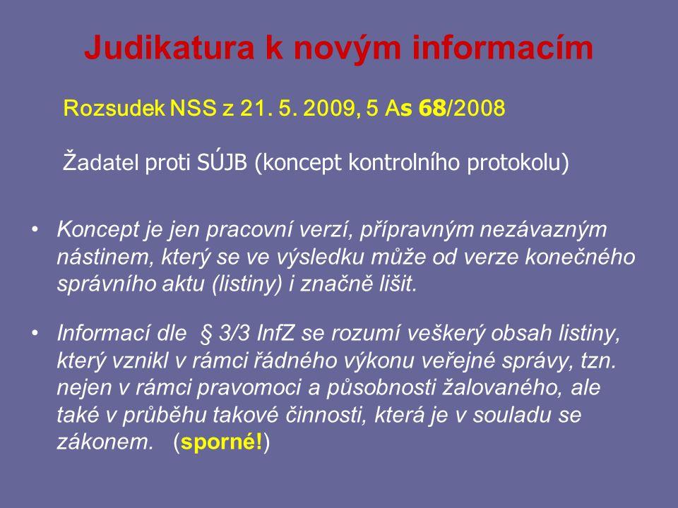 """Judikatura k """"interním informacím Aplikace§ 11/1a) je podmíněna splněním dvou podmínek: V prvé řadě je to možnost subsumovat požadované informace pod hypotézu normy, tj."""