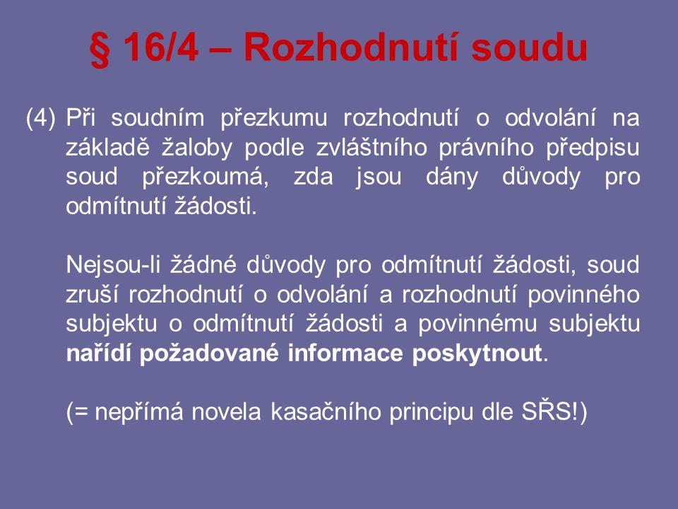 § 16 – Odvolání / rozklad (1)Proti rozhodnutí povinného subjektu o odmítnutí žádosti lze podat odvolání.