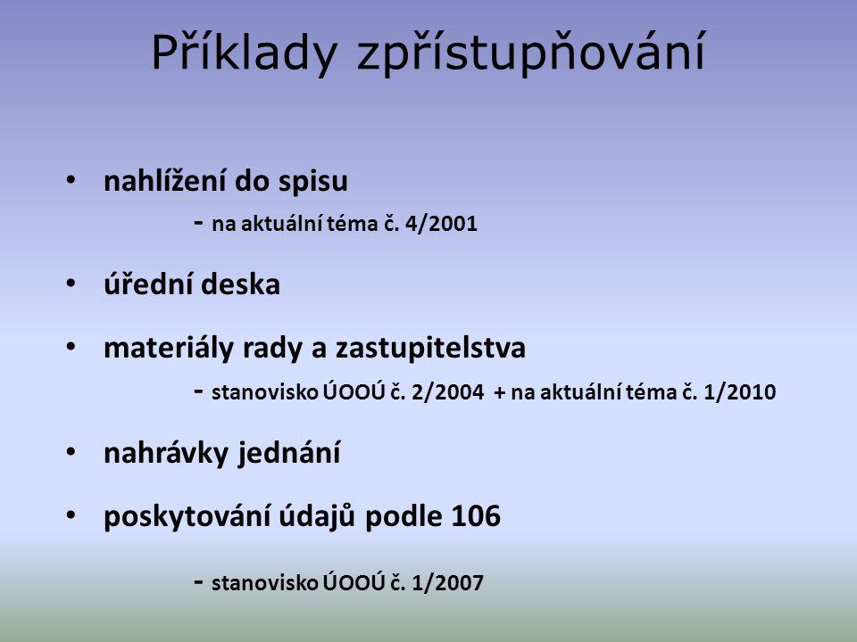 Příklady zpřístupňování nahlížení do spisu - na aktuální téma č. 4/2001 úřední deska materiály rady a zastupitelstva - stanovisko ÚOOÚ č. 2/2004 + na