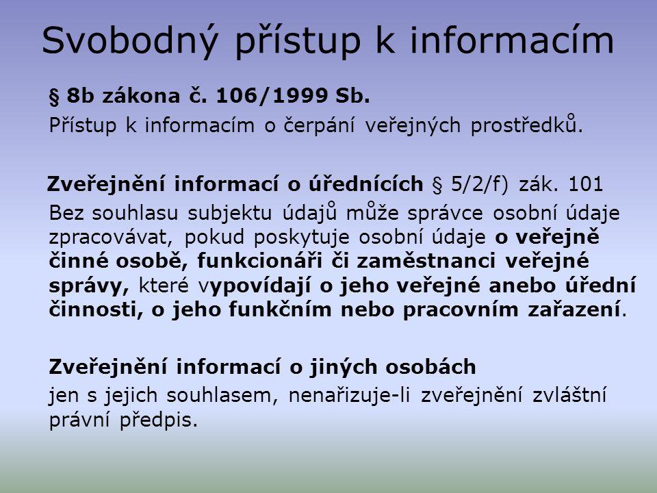 Svobodný přístup k informacím § 8b zákona č. 106/1999 Sb. Přístup k informacím o čerpání veřejných prostředků. Zveřejnění informací o úřednících § 5/2